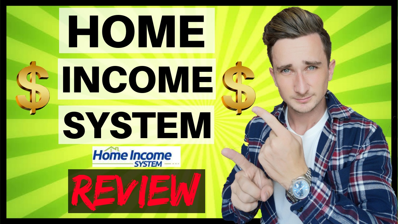 Home Income System Review – Is It a Scam? Or a Legit System?