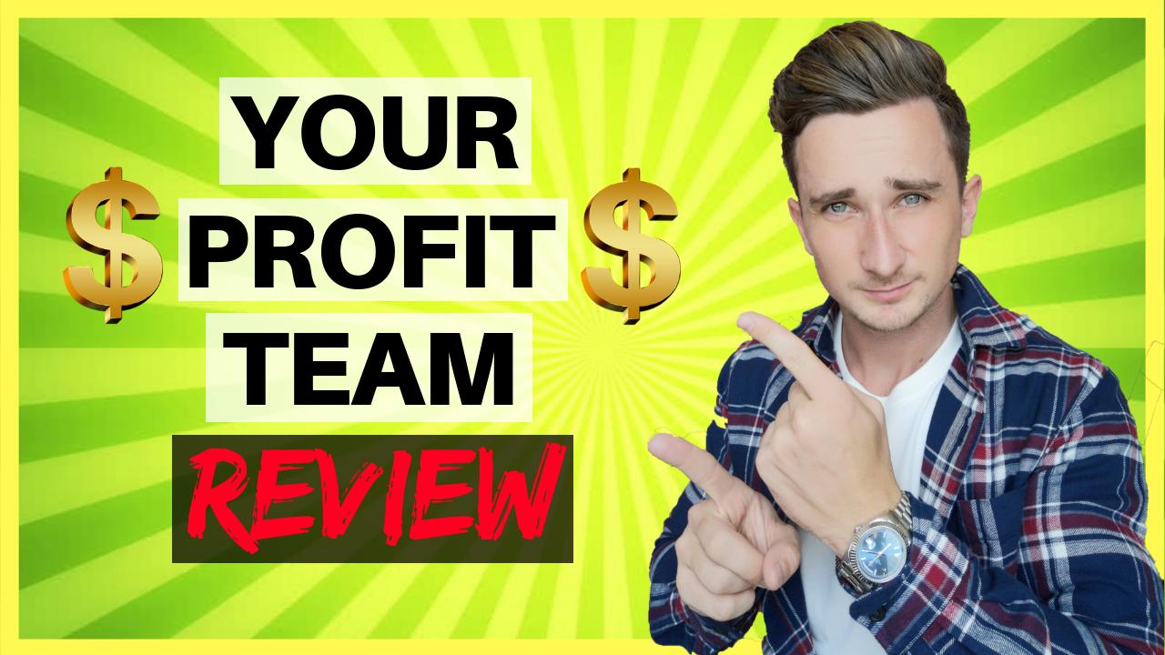 Your Profit Team Review – Scam or Legit??
